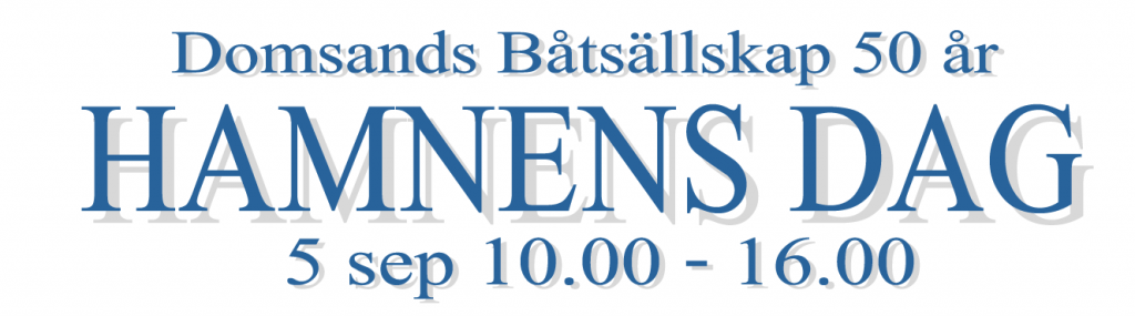 Domsand Båtsällskap 50 år Hamnens Dag 5 sept 10.00-16.00